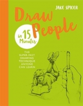 Jake Spicer Draw People in 15 Minutes