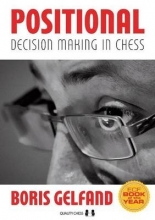 Gelfand, Boris Positional Decision Making in Chess