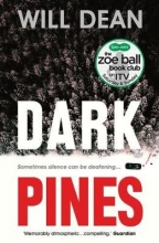 Will Dean Dark Pines: `The tension is unrelenting, and I can`t wait for Tuva`s next outing.` - Val McDermid