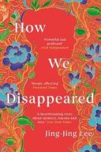 Jing-Jing Lee How We Disappeared