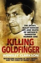 Wensley Clarkson Killing Goldfinger