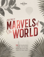 , Lonely Planet Secret Marvels of the World