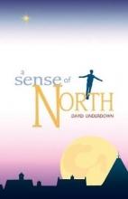 David Underdown Sense of North, A