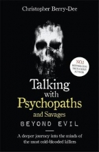 Christopher Berry-Dee Talking With Psychopaths and Savages: Beyond Evil