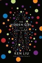 Liu Ken Liu, The Hidden Girl and Other Stories