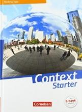 Bamber, Graham Carl,   Leithner-Brauns, Annette,   Schwarz, Hellmut,   Bartscherer, Irene Context Starter - Ausgabe Niedersachsen G9. Schülerbuch