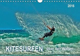 Roder, Peter Kitesurfen - über den Wellen (Wandkalender 2016 DIN A4 quer)