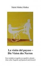 Muñoz Muñoz, Maria La Visión del Payaso - Die Vision des Narren