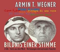 Wegner, Armin T. Bildnis einer Stimme Picture of a Voice Görünen Ses...