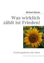 Steven, Michael Was wirklich zählt ist Frieden!