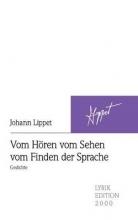 Lippet, Johann Vom Hören vom Sehen vom Finden der Sprache