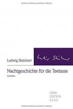 Steinherr, Ludwig Nachtgeschichte für die Teetasse