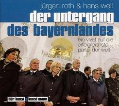Roth, Jürgen Der Untergang des Bayernlandes.CD