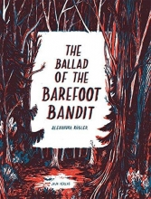 Rügler, Alexandra The Ballad of the Barefoot Bandit