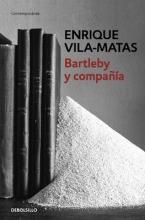 Vila-Matas, Enrique Bartleby y compañía Bartleby and Company