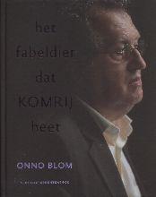 O.  Blom Schrijversprentenboek Het fabeldier dat Komrij heet