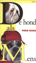 Theo  Kars De hond als mens