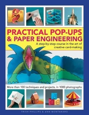 Trish Phillips,   Ann Montanaro,Practical Pop-Ups and Paper Engineering