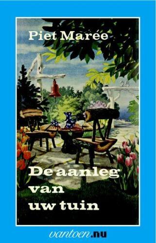 Piet Mareé,Aanleg van uw tuin