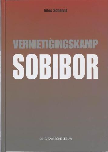 Jules Schelvis,Vernietigingskamp Sobibor