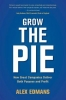 Alex (London Business School) Edmans, Grow the Pie