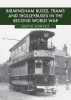 Harvey, David, Birmingham Buses, Trams and Trolleybuses in the Second World
