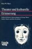 Marx, Peter W., Theater und kulturelle Erinnerung