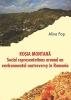 Pop, Alina, Rosia Montana: Social Representations around an Environmental Controversy in Romania