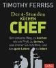 Ferriss, Timothy, Der 4-Stunden-(Küchen-)Chef