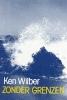Ken Wilber, Zonder grenzen