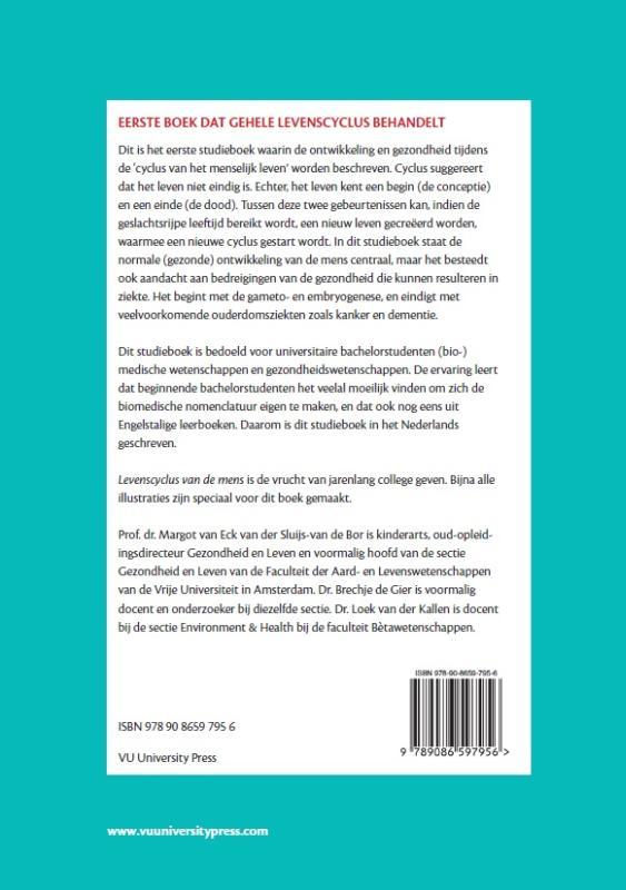 Margot van Eck van der Sluijs-van de Bor, Brechtje de Gier, Loek van der Kallen,Levenscyclus van de mens