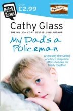 Cathy Glass My Dad`s a Policeman