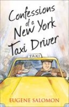 Salomon, Eugene Confessions of a New York Taxi Driver