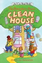 Berenstain, Stan,   Berenstain, Jan The Berenstain Bears Clean House