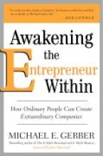 Michael E. Gerber Awakening the Entrepreneur Within