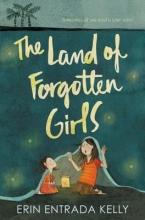 Erin Entrada Kelly The Land of Forgotten Girls