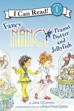 Jane O`Connor,   Robin Preiss Glasser Fancy Nancy: Peanut Butter and Jellyfish
