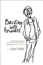 Feiffer, Jules Backing into Forward - A Memoir
