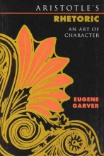 Garver, E Aristotle`s Rhetoric - An Art of Character