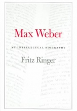 Ringer, Fritz Max Weber - An Intellectual Biography