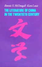 McDougall, Bonnie The Literature of China in the Twentieth Century
