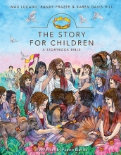 Lucado, Max,   Frazee, Randy,   Hill, Karen Davis The Story for Children