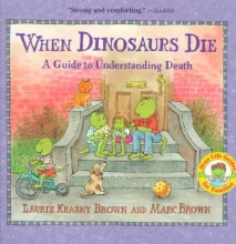 Krasny Brown, Laurie When Dinosaurs Die