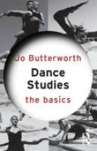 Butterworth, Jo Dance Studies: The Basics