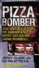 Clark, Jerry,   Palattella, Ed Pizza Bomber