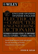 Steven M. Kaplan English-Spanish, Spanish-English Electrical and Computer Engineering Dictionary Diccionario de Ingenieria Electrica y de Computadoras Ingles-Espanol, Espanol-Ingles