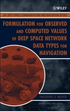 Moyer, Theodore D. Formulation for Observed and Computed Values of Deep Space Network Data Types for Navigation