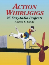 Lunde, Anders S Action Whirligigs