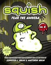 Holm, Jennifer L. Fear the Amoeba