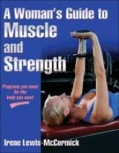 Lewis-McCormick, Irene A Woman`s Guide to Muscle and Strength